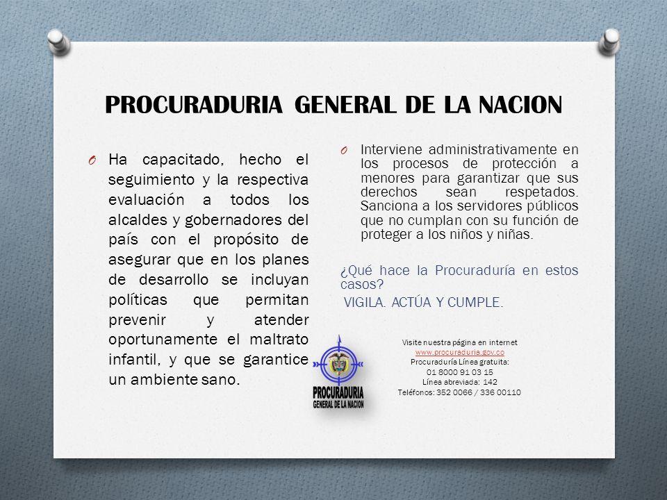 PROCURADURIA GENERAL DE LA NACION O Interviene administrativamente en los procesos de protección a menores para garantizar que sus derechos sean respe