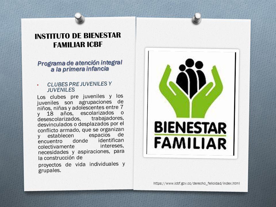 INSTITUTO DE BIENESTAR FAMILIAR ICBF Programa de atención integral a la primera infancia CLUBES PRE JUVENILES Y JUVENILES Los clubes pre juveniles y l