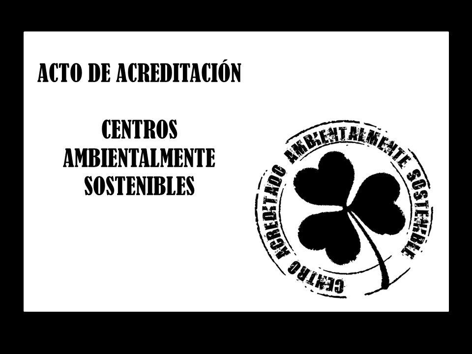 ACTO DE ACREDITACIÓN CENTROS AMBIENTALMENTE SOSTENIBLES