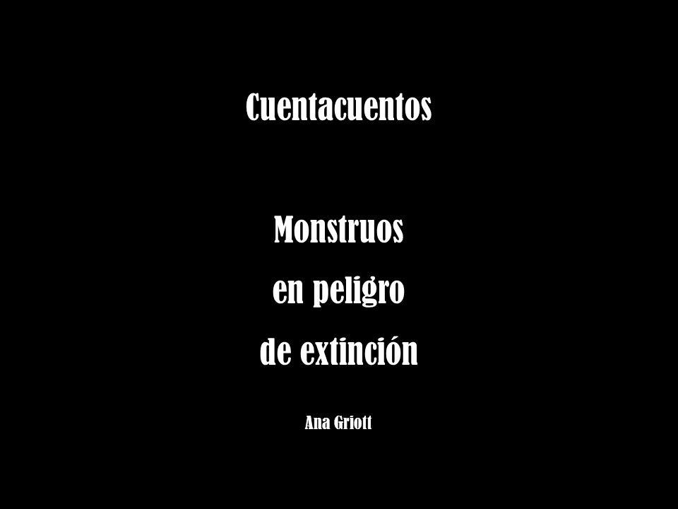 Cuentacuentos Monstruos en peligro de extinción Ana Griott