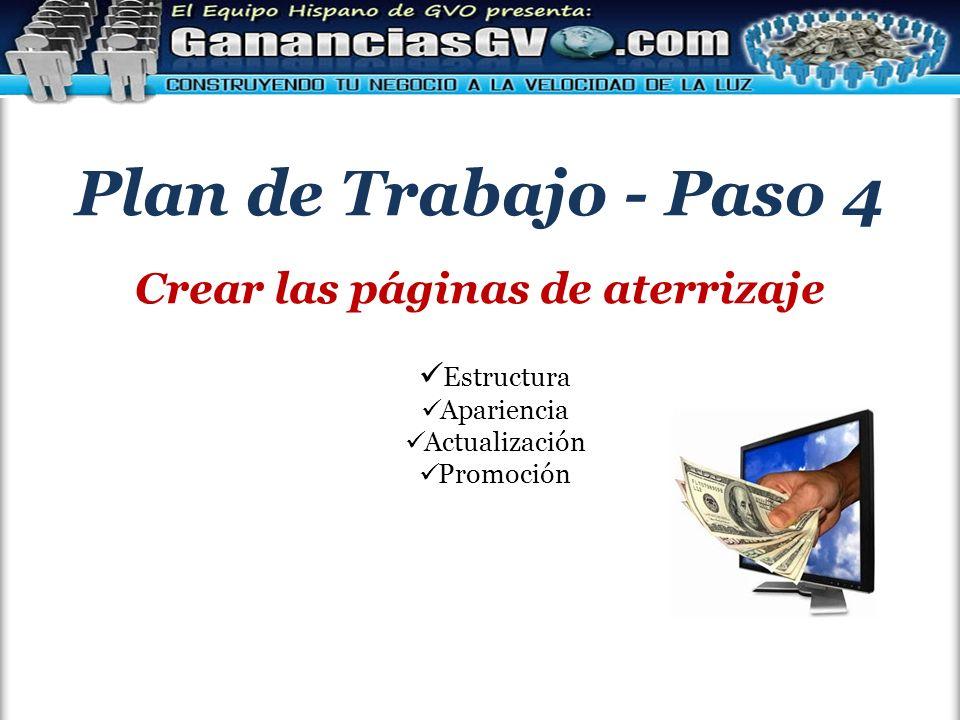 Plan de Trabajo - Paso 4 Crear las páginas de aterrizaje Estructura Apariencia Actualización Promoción