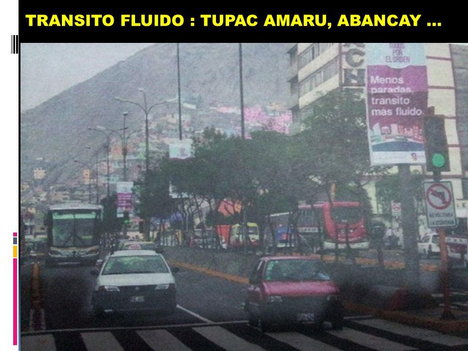 TRANSITO FLUIDO : TUPAC AMARU, ABANCAY …