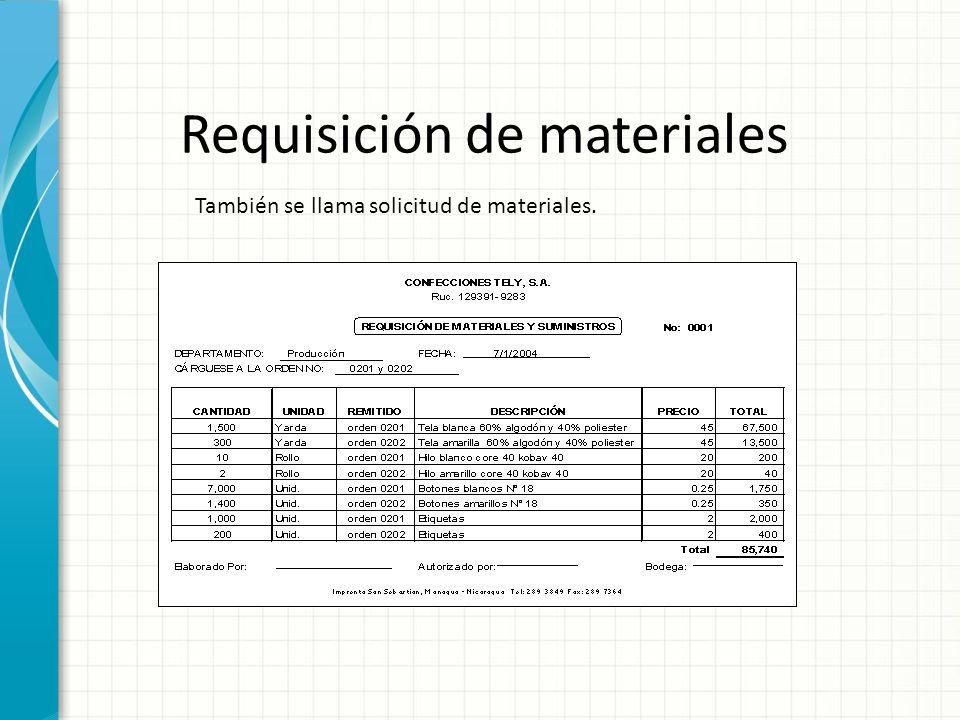 Requisición de materiales También se llama solicitud de materiales.