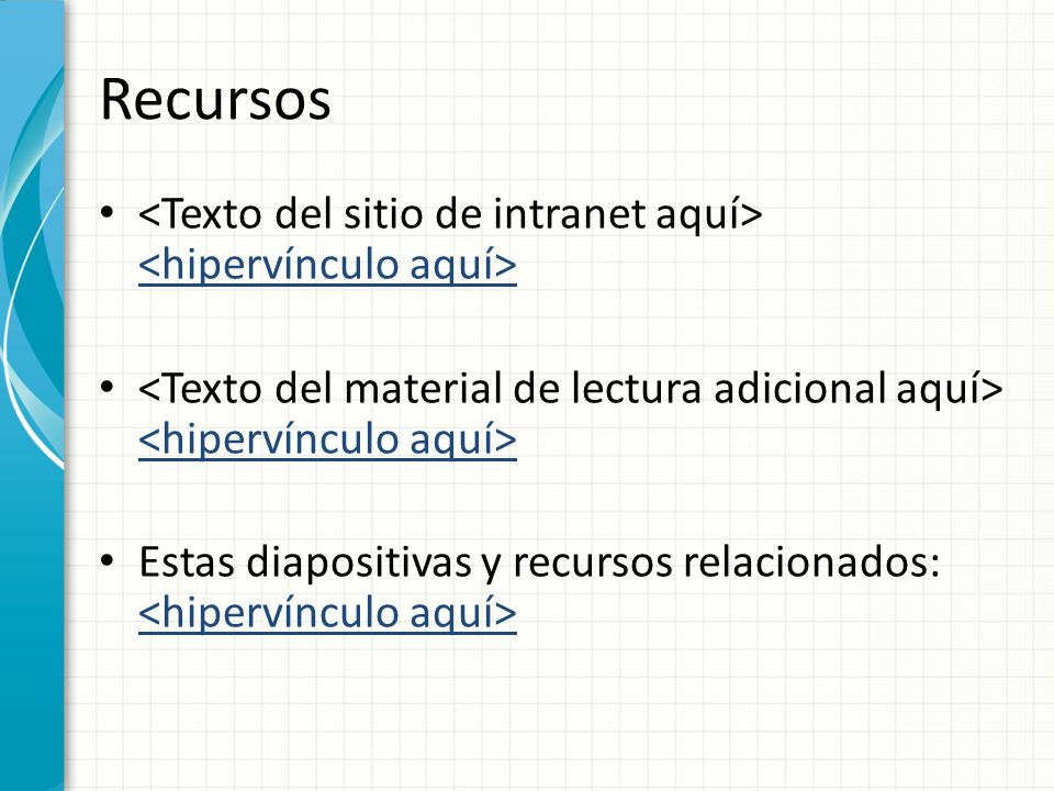 Recursos Estas diapositivas y recursos relacionados: