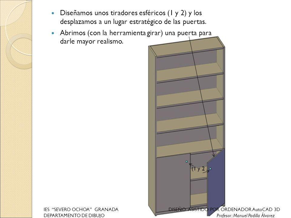 Diseñamos unos tiradores esféricos (1 y 2) y los desplazamos a un lugar estratégico de las puertas. Abrimos (con la herramienta girar) una puerta para