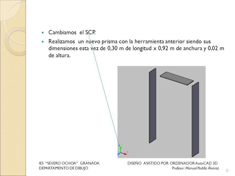 Cambiamos el SCP. Realizamos un nuevo prisma con la herramienta anterior siendo sus dimensiones esta vez de 0,30 m de longitud x 0,92 m de anchura y 0