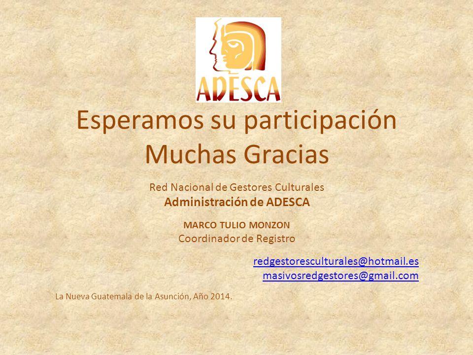 Además la Red Nacional de Gestores Culturales está participando activamente desde su representación de ADESCA, en: Sistema de Información Cultural, co