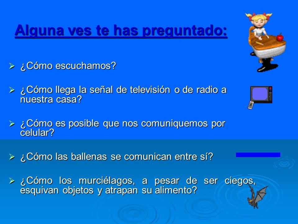 ¿Cómo escuchamos.¿Cómo escuchamos. ¿Cómo llega la señal de televisión o de radio a nuestra casa.
