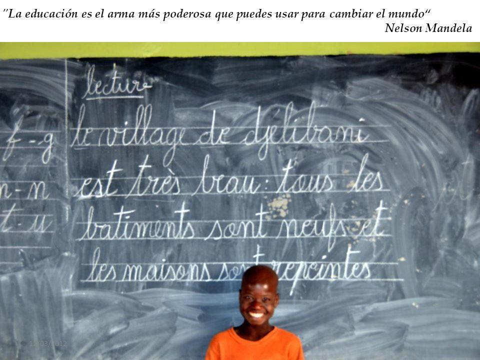 12/03/20122 La educación es el arma más poderosa que puedes usar para cambiar el mundo Nelson Mandela