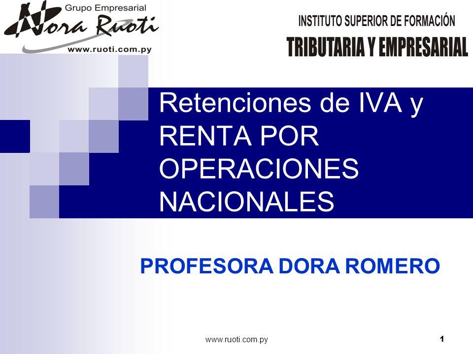 www.ruoti.com.py32 CONTRIBUYENTES DESIGNADOS La Retención del Impuesto al Valor Agregado se efectuará aplicando el porcentaje del veinte por ciento (20%) del IVA incluido en los comprobantes, en la oportunidad en que se efectúe el pago total o parcial a cuenta.