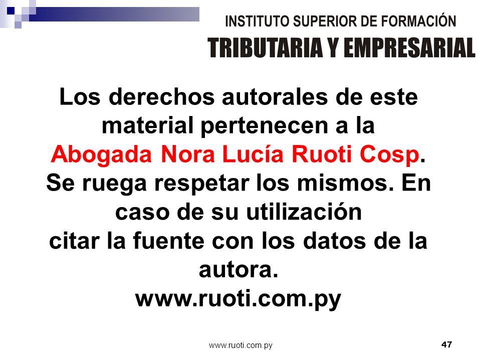 www.ruoti.com.py47 Los derechos autorales de este material pertenecen a la Abogada Nora Lucía Ruoti Cosp. Se ruega respetar los mismos. En caso de su