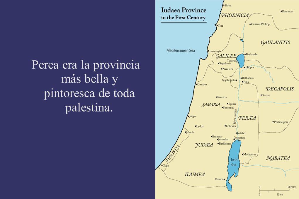 Perea era la provincia más bella y pintoresca de toda palestina.