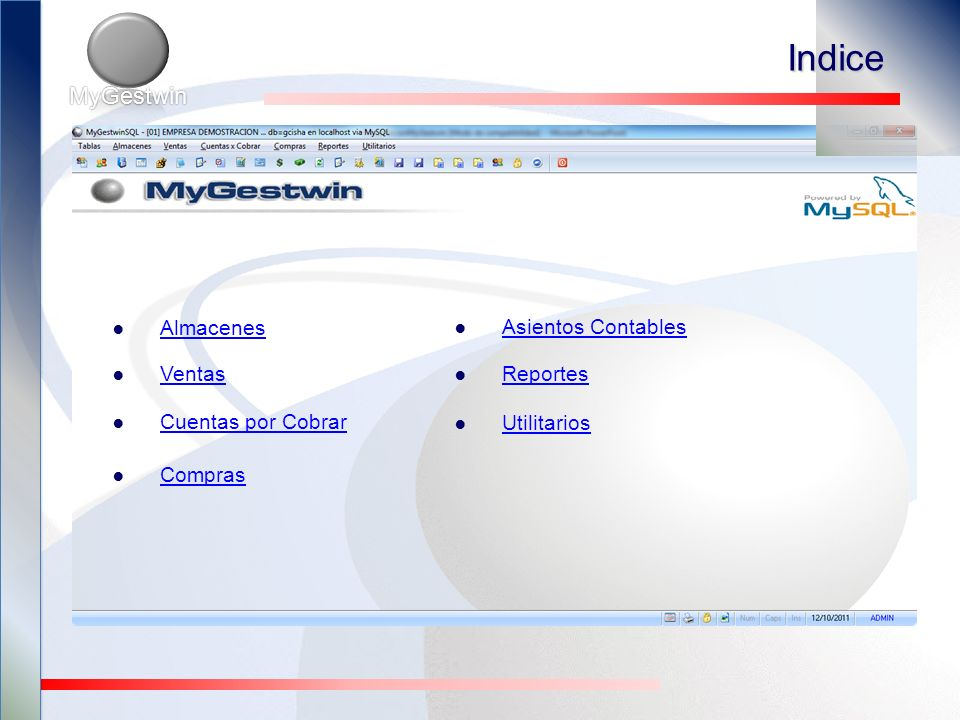 Administración de acceso de usuarios Utilitarios Regresar al Menú MyGestwin Importación de Datos desde Excel Backups selectivos y envío a servidor remoto FTP