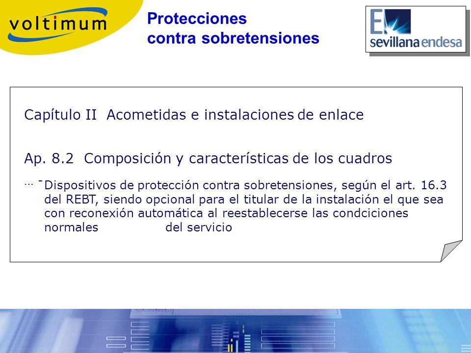 Capítulo II Acometidas e instalaciones de enlace Ap. 8.2 Composición y características de los cuadros … - Dispositivos de protección contra sobretensi
