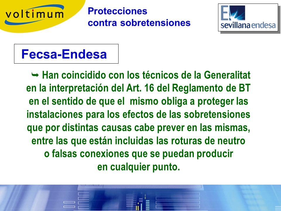 Han coincidido con los técnicos de la Generalitat en la interpretación del Art. 16 del Reglamento de BT en el sentido de que el mismo obliga a protege