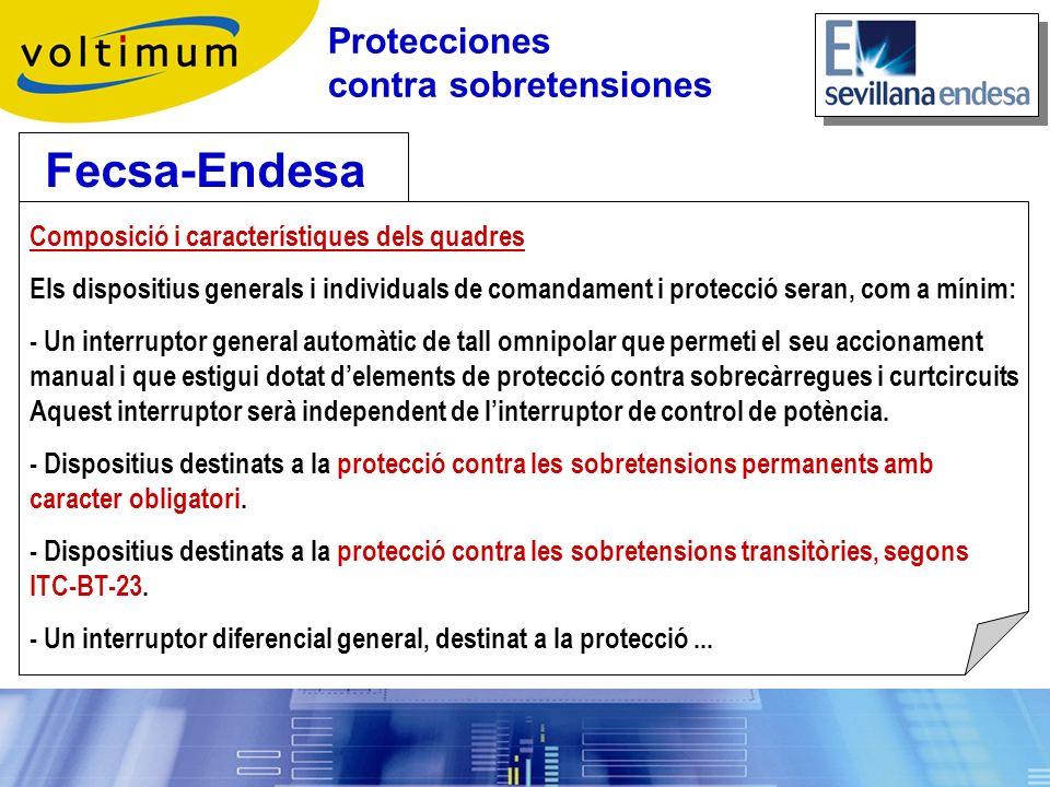 Fecsa-Endesa Composició i característiques dels quadres Els dispositius generals i individuals de comandament i protecció seran, com a mínim: - Un int