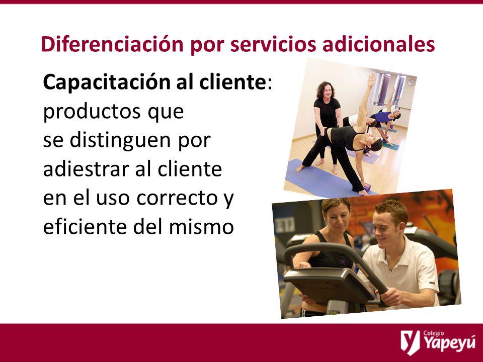 Diferenciación por servicios adicionales Capacitación al cliente: productos que se distinguen por adiestrar al cliente en el uso correcto y eficiente del mismo
