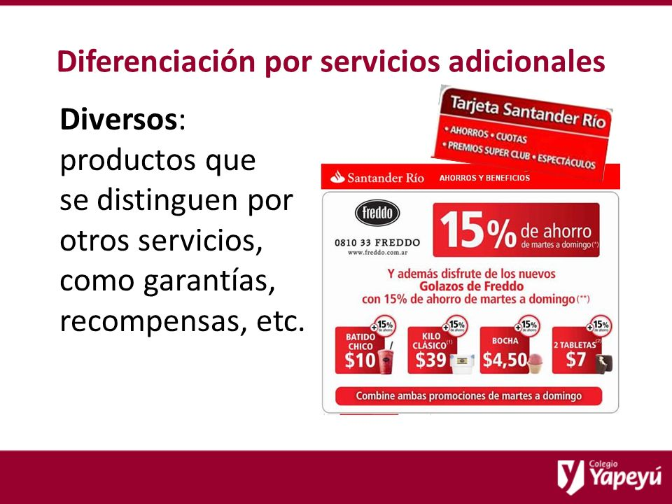 Diferenciación por servicios adicionales Diversos: productos que se distinguen por otros servicios, como garantías, recompensas, etc.