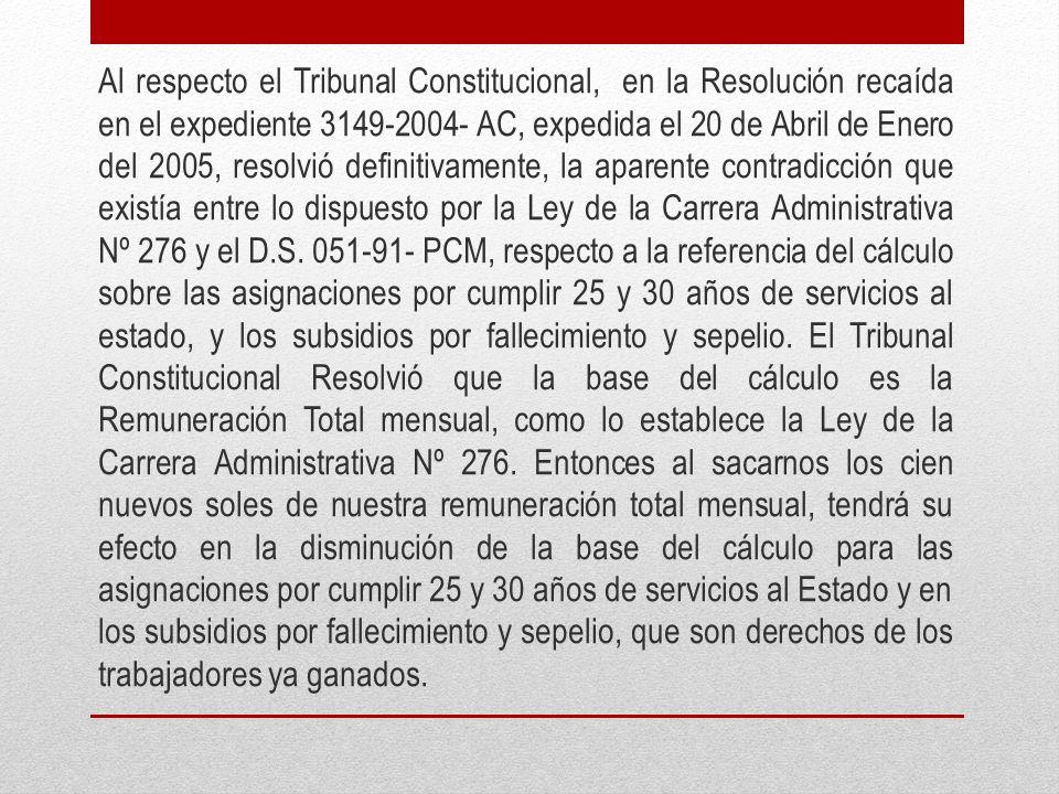 Al respecto el Tribunal Constitucional, en la Resolución recaída en el expediente 3149-2004- AC, expedida el 20 de Abril de Enero del 2005, resolvió d