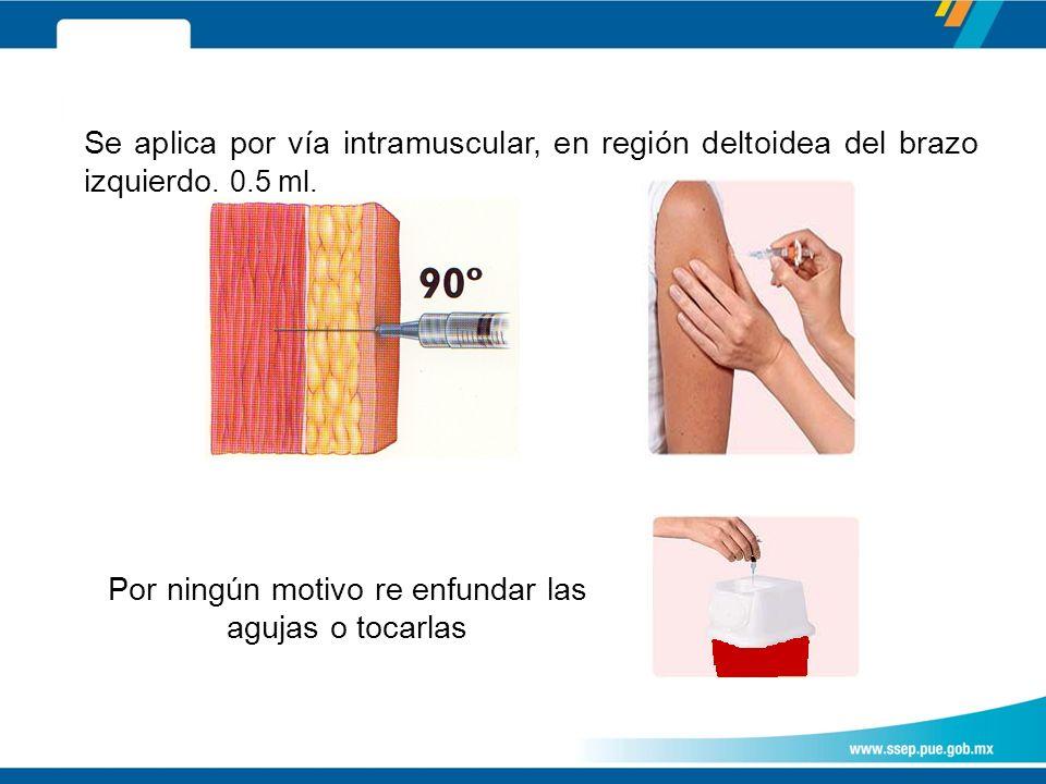 Se aplica por vía intramuscular, en región deltoidea del brazo izquierdo.