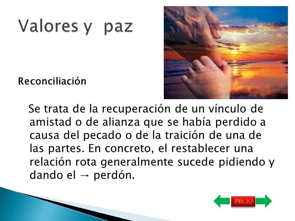 Reconciliación Se trata de la recuperación de un vínculo de amistad o de alianza que se había perdido a causa del pecado o de la traición de una de las partes.