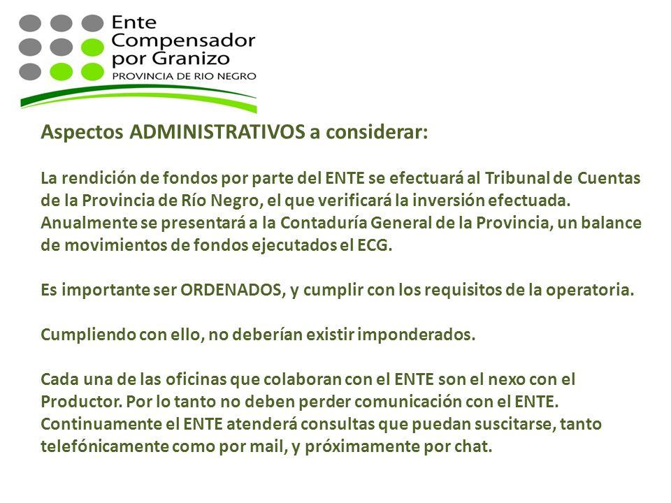 Aspectos ADMINISTRATIVOS a considerar: La rendición de fondos por parte del ENTE se efectuará al Tribunal de Cuentas de la Provincia de Río Negro, el