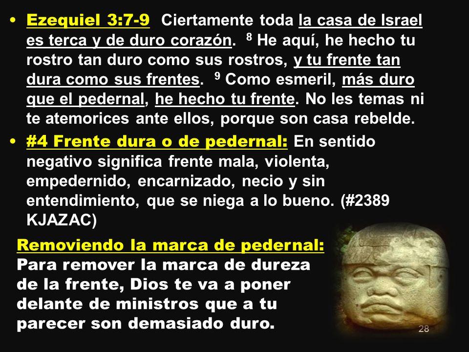 Ezequiel 3:7-9 Ciertamente toda la casa de Israel es terca y de duro corazón.