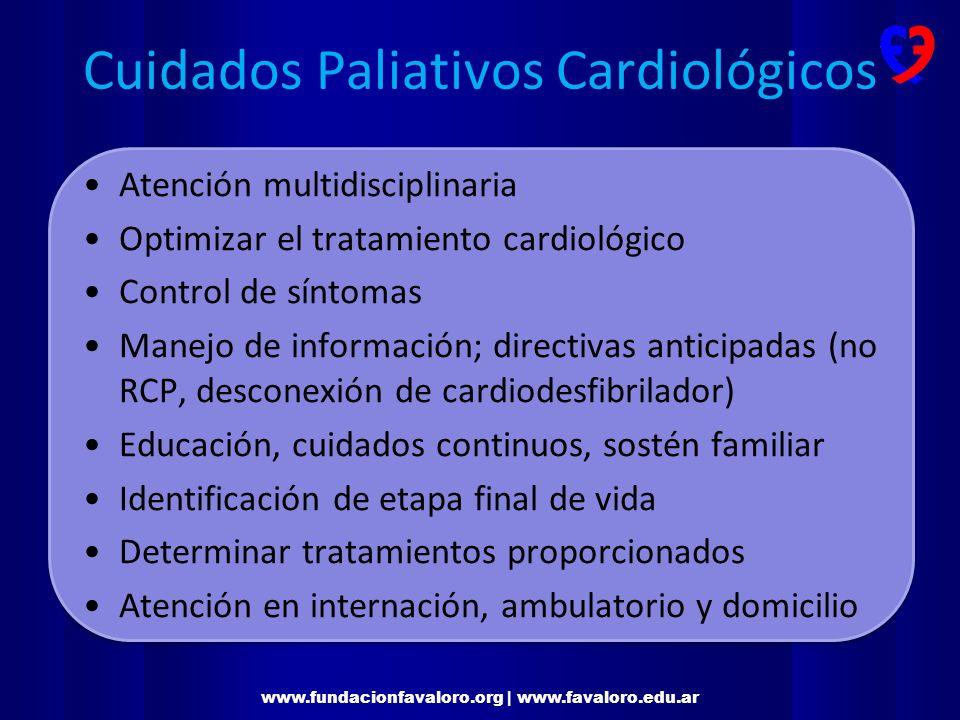 www.fundacionfavaloro.org | www.favaloro.edu.ar Cuidados Paliativos Cardiológicos CRITERIOS DE CONSULTA: Fracción de eyección <30%; 2 ó más internaciones por IC en 6 meses; Final de vida por progresión de IC; Enfermedad oncológica avanzada con IC.