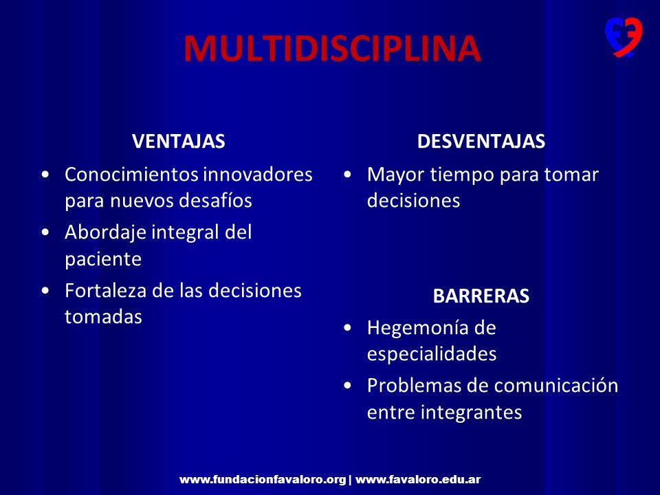 www.fundacionfavaloro.org   www.favaloro.edu.ar MULTIDISCIPLINA VENTAJAS Conocimientos innovadores para nuevos desafíos Abordaje integral del paciente