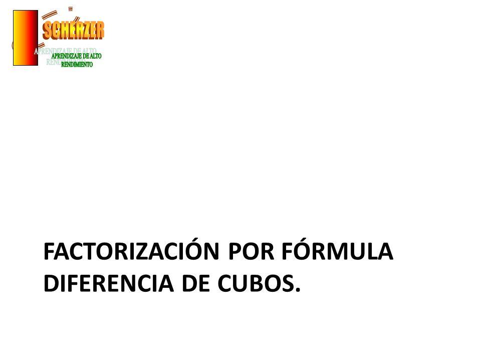 FACTORIZACIÓN POR FÓRMULA DIFERENCIA DE CUBOS.