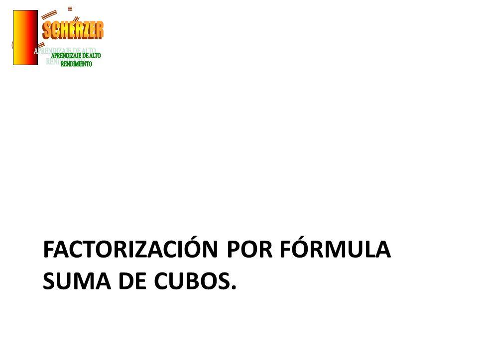 FACTORIZACIÓN POR FÓRMULA SUMA DE CUBOS.