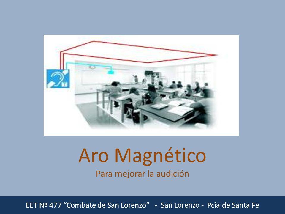Aro Magnético Para mejorar la audición EET Nº 477 Combate de San Lorenzo - San Lorenzo - Pcia de Santa Fe