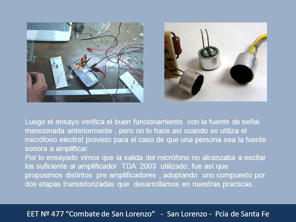 EET Nº 477 Combate de San Lorenzo - San Lorenzo - Pcia de Santa Fe Luego el ensayo verifica el buen funcionamiento con la fuente de señal mencionada a