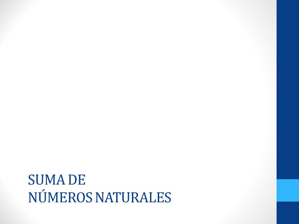 SUMA DE NÚMEROS NATURALES
