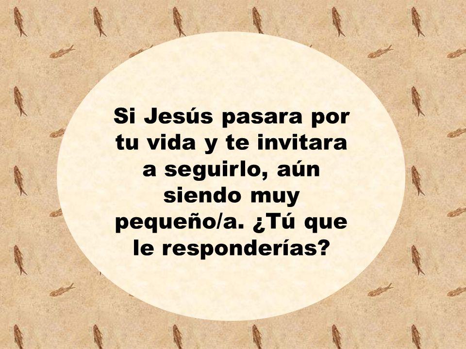 ¿En qué momento difícil de tu vida has tenido la experiencia de sentir que Jesús te llamaba para algo? Si Jesús pasara por tu vida y te invitara a seg