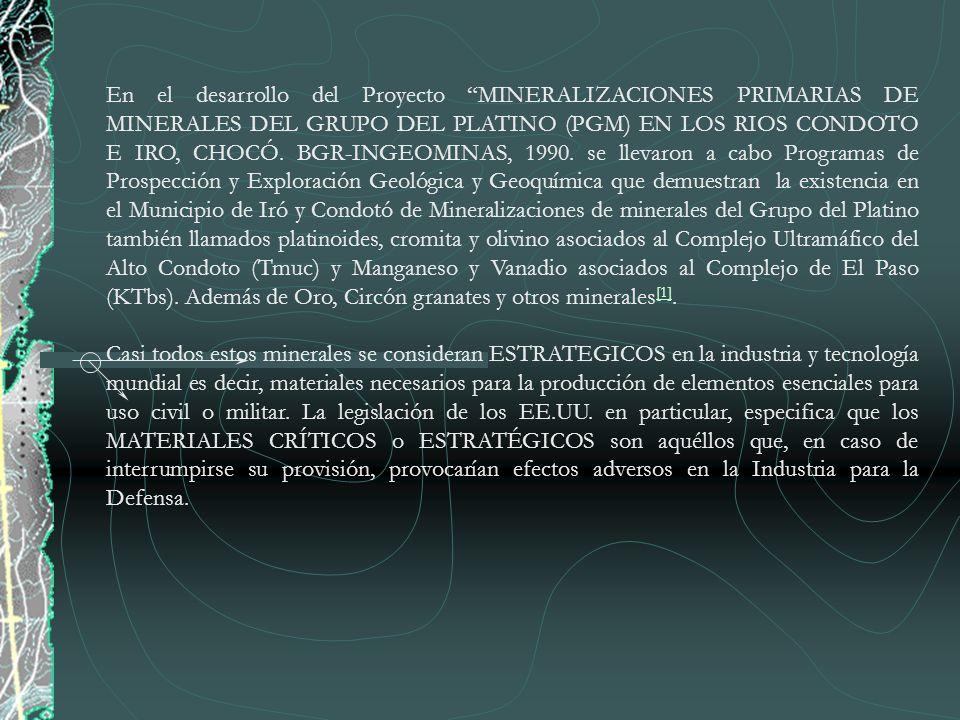En el desarrollo del Proyecto MINERALIZACIONES PRIMARIAS DE MINERALES DEL GRUPO DEL PLATINO (PGM) EN LOS RIOS CONDOTO E IRO, CHOCÓ. BGR-INGEOMINAS, 19