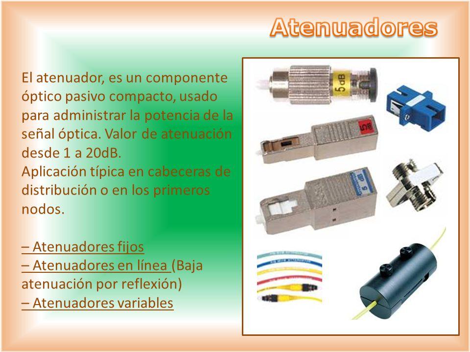 El atenuador, es un componente óptico pasivo compacto, usado para administrar la potencia de la señal óptica. Valor de atenuación desde 1 a 20dB. Apli