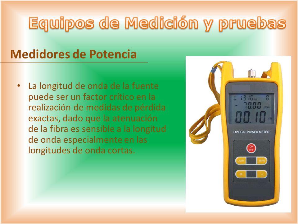 La longitud de onda de la fuente puede ser un factor crítico en la realización de medidas de pérdida exactas, dado que la atenuación de la fibra es se