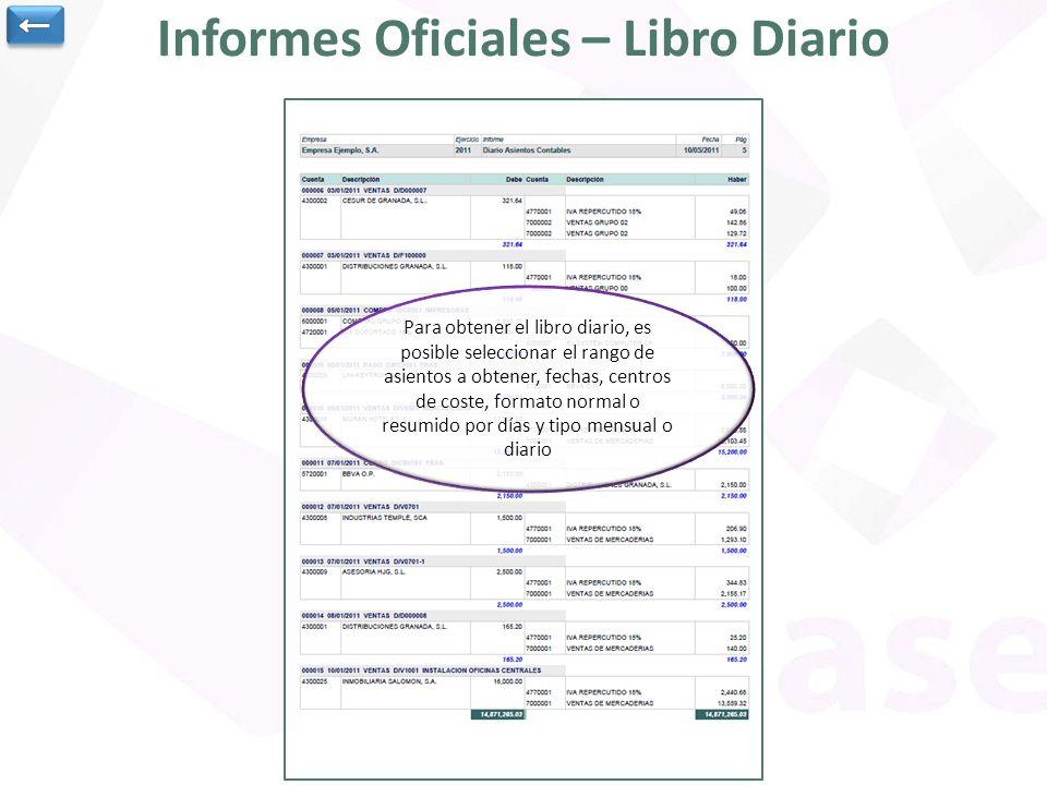 Informes Oficiales – Libro Diario Para obtener el libro diario, es posible seleccionar el rango de asientos a obtener, fechas, centros de coste, forma