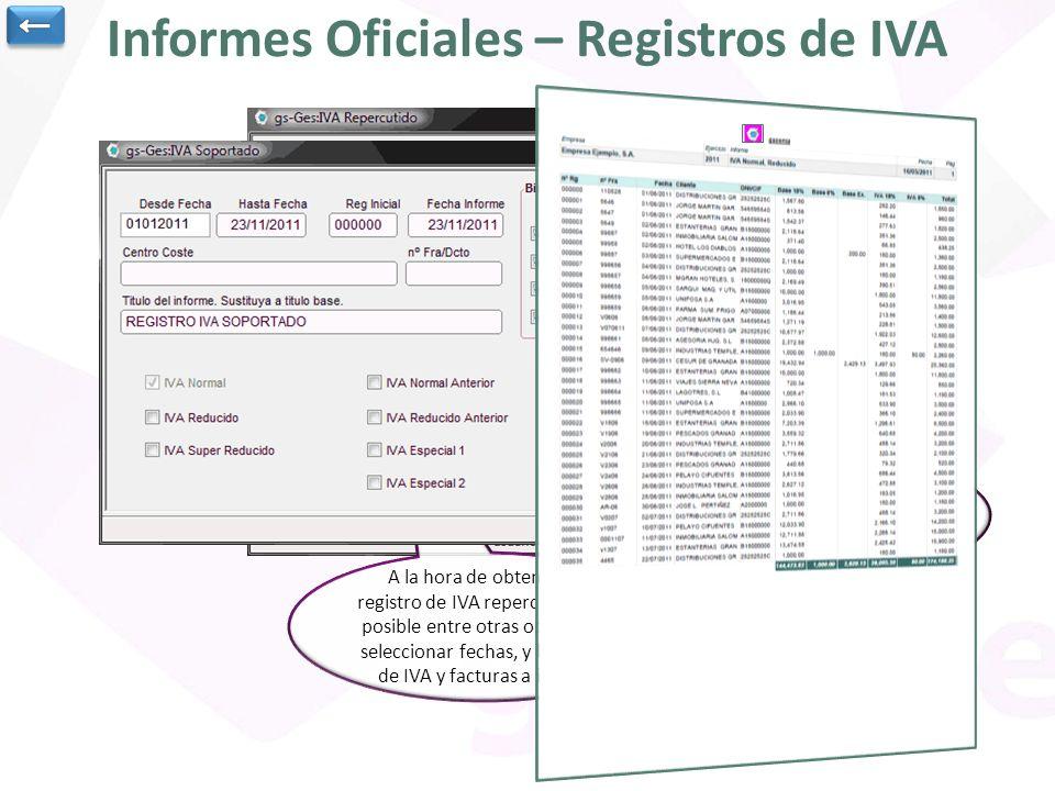 Informes Oficiales – Registros de IVA A la hora de obtener el registro de IVA repercutido, es posible entre otras opciones, seleccionar fechas, y los