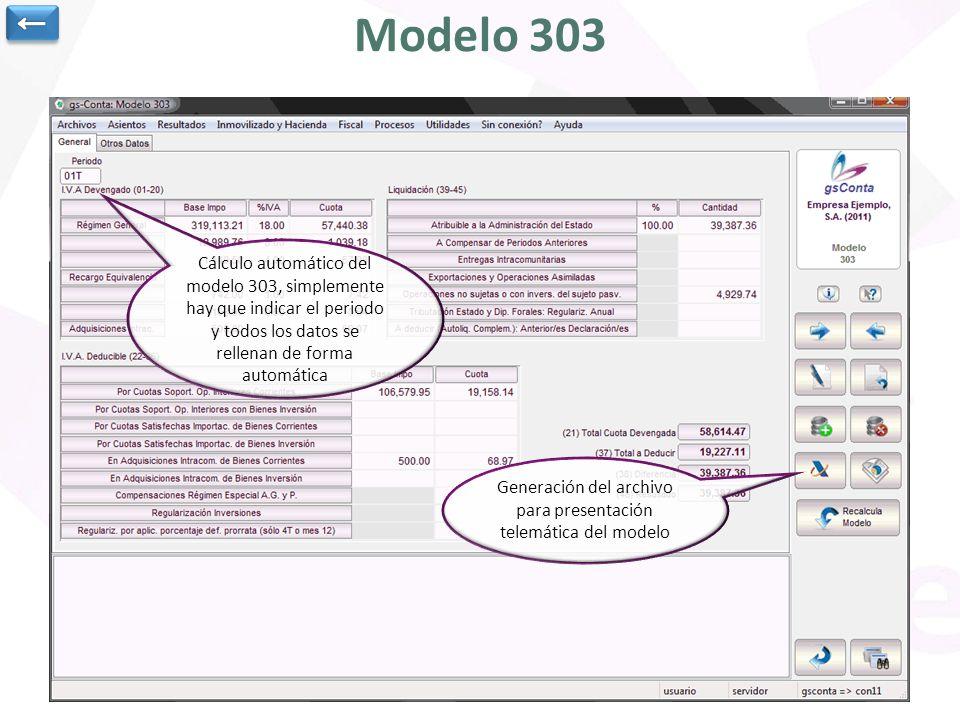 Modelo 303 Cálculo automático del modelo 303, simplemente hay que indicar el periodo y todos los datos se rellenan de forma automática Generación del