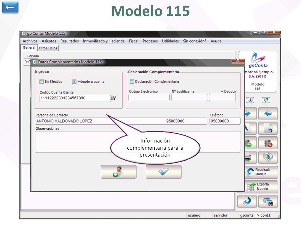 Modelo 115 Cálculo automático del modelo 115, indicando el periodo todos los datos se rellenan de forma automática Generación del archivo para present