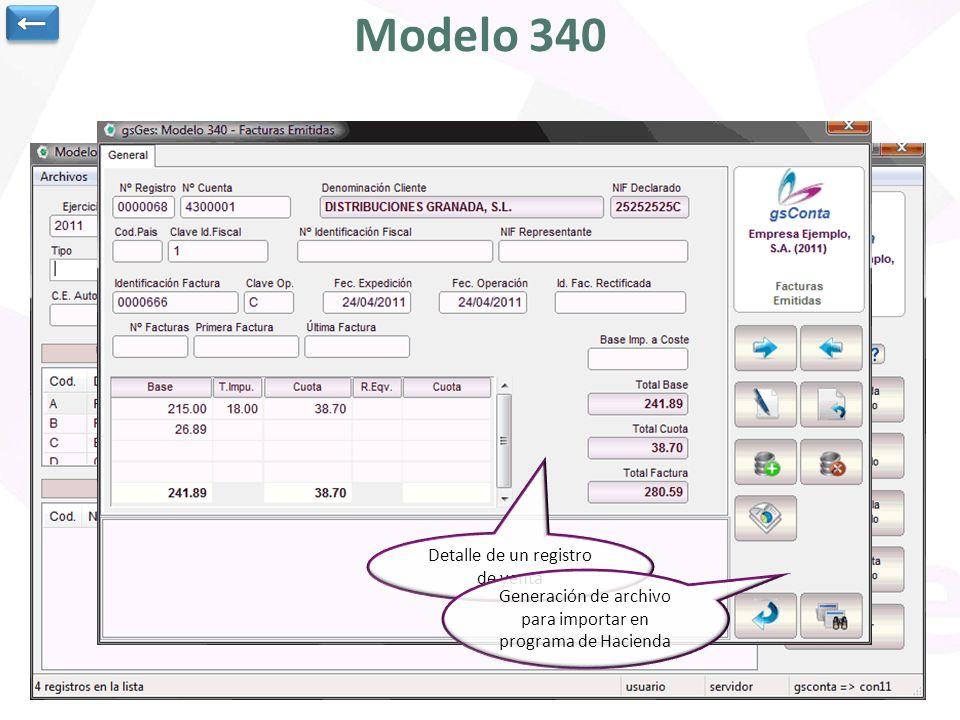 Modelo 340 Ejercicio y periodo para cálculo del modelo 340 Información a incluir Resumen de información calculada Detalle de un registro de venta Gene
