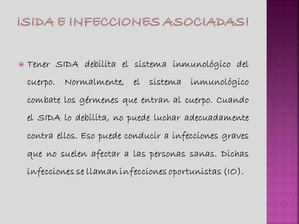 Tener SIDA debilita el sistema inmunológico del cuerpo. Normalmente, el sistema inmunológico combate los gérmenes que entran al cuerpo. Cuando el SIDA