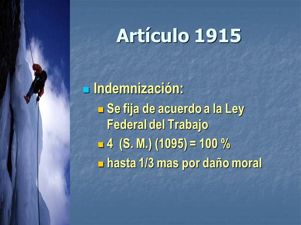 Artículo 1915 Indemnización: Indemnización: Se fija de acuerdo a la Ley Federal del Trabajo Se fija de acuerdo a la Ley Federal del Trabajo 4 (S.