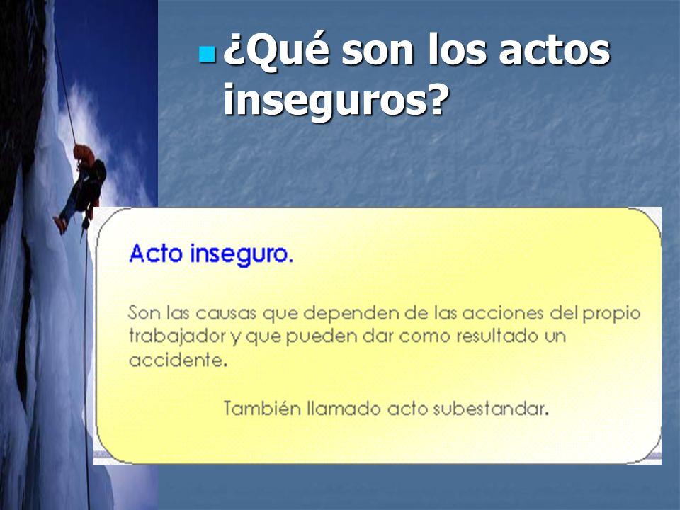 ¿Qué son los actos inseguros? ¿Qué son los actos inseguros?