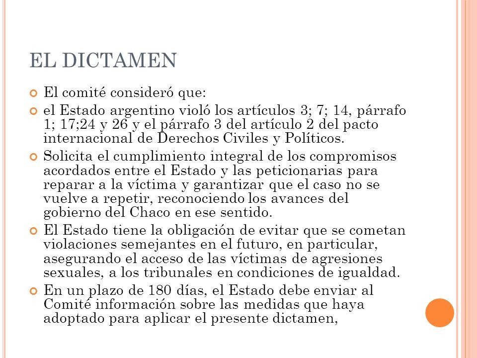 EL DICTAMEN El comité consideró que: el Estado argentino violó los artículos 3; 7; 14, párrafo 1; 17;24 y 26 y el párrafo 3 del artículo 2 del pacto i