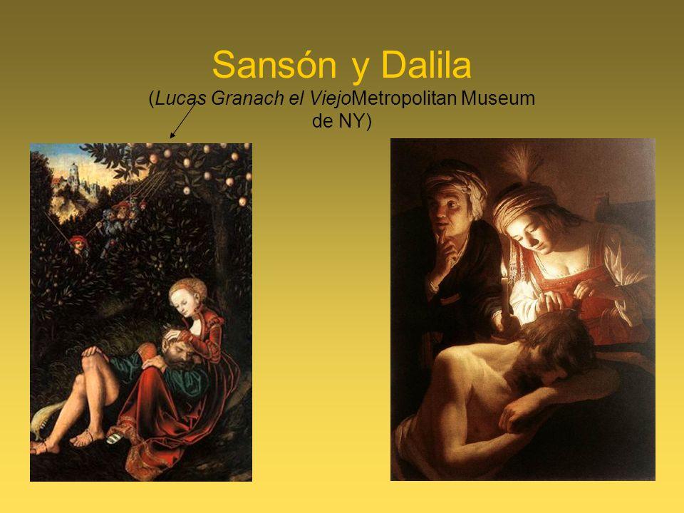Sansón y Dalila (Lucas Granach el ViejoMetropolitan Museum de NY)