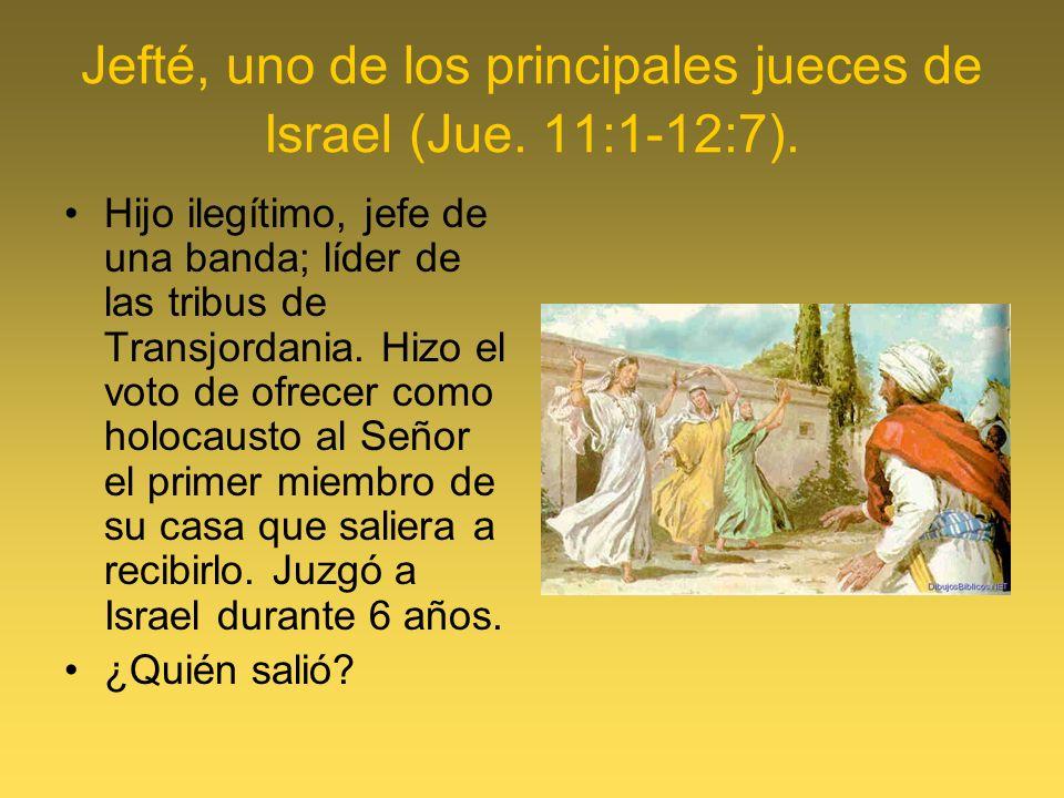 Jefté, uno de los principales jueces de Israel (Jue. 11:1-12:7). Hijo ilegítimo, jefe de una banda; líder de las tribus de Transjordania. Hizo el voto