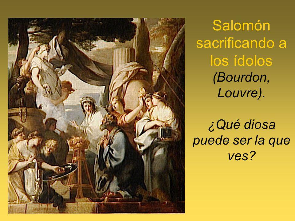 Salomón sacrificando a los ídolos (Bourdon, Louvre). ¿Qué diosa puede ser la que ves?